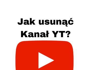 Jak usunąć konto YouTube i kanał YT? Poradnik krok po kroku!