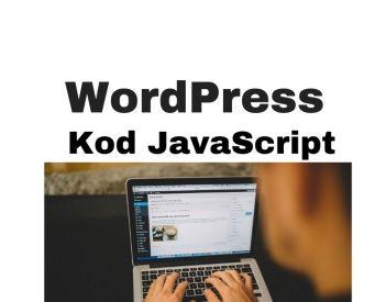 JavaScript WordPress - jak dodać kod JS na stronę WP?