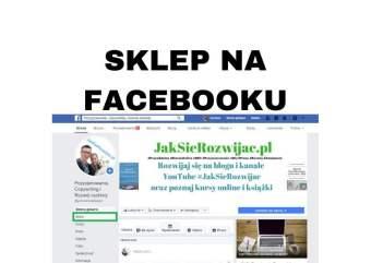 Jak założyć sklep na Facebooku FB i dlaczego warto