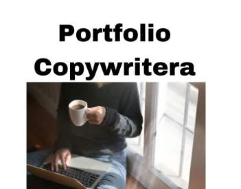 Jak zrobić Portfolio Copywritera i zarabiać więcej na pisaniu tekstów?