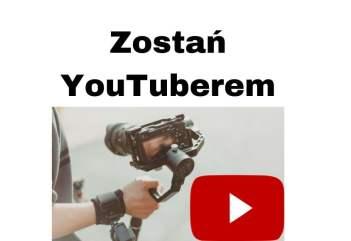 Jak zostać YouTuberem i zarabiać na kanale YouTube w 2020 roku