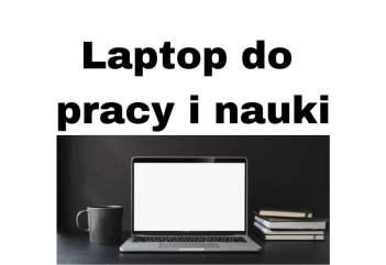 Jaki laptop kupić do pracy biurowej w domu i nauki? Poradnik 2020-2021!
