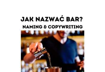 Jak nazwać bar Kilka wskazówek czyli lekcja namingu i copywritingu