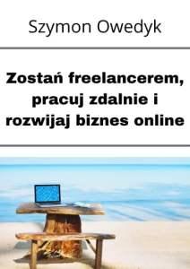 Książka zostań freelancerem, pracuj zdalnie i rozwijaj biznes online