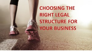 Well begun is half done,- Choose the right legal structure for your business