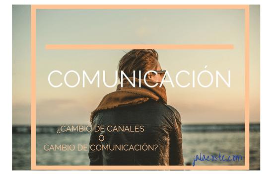Cambio de canales de comunicación o cambio de comunicación