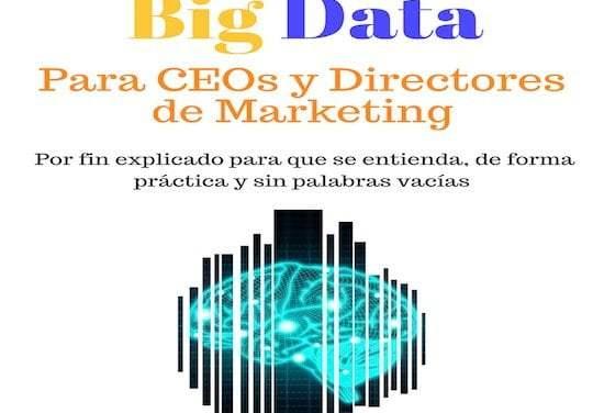 Big Data Analytics: el modelo probado de 4 pasos que te garantizará el éxito de su adopción en tu empresa