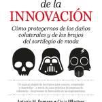 El lado oscuro de la innovación. No todo va a ser f*llar