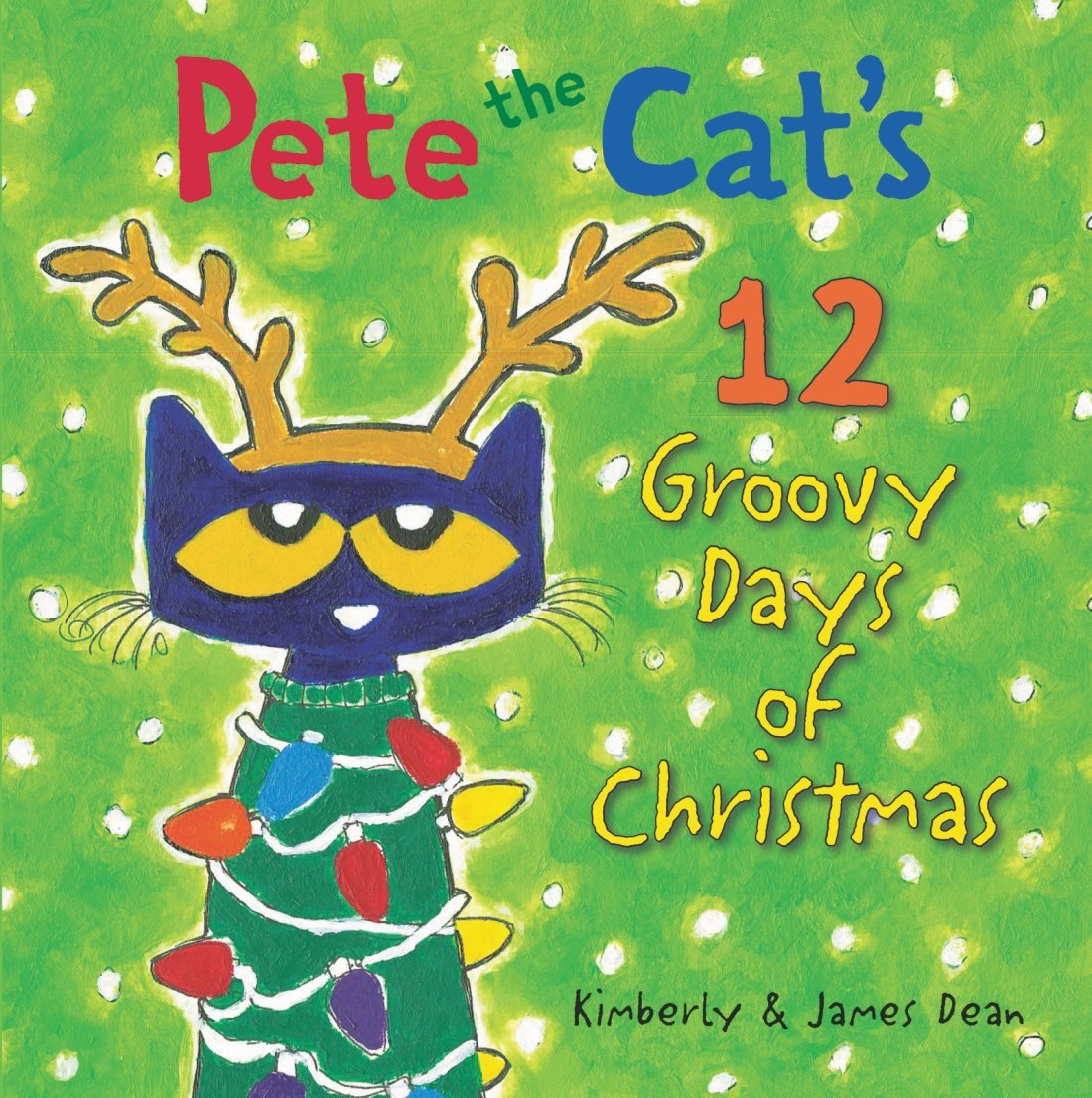 Pete The Cats 12 Groovy Days Of Christmas Book