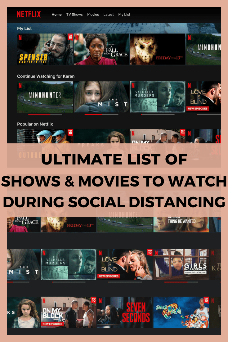 Ultimate List Of Netflix Shows & Movies To Watch When Social Distancing ( Mom Version)