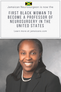 Jamaican Neurosurgeon is now the first black woman professor of Neurosurgery United States