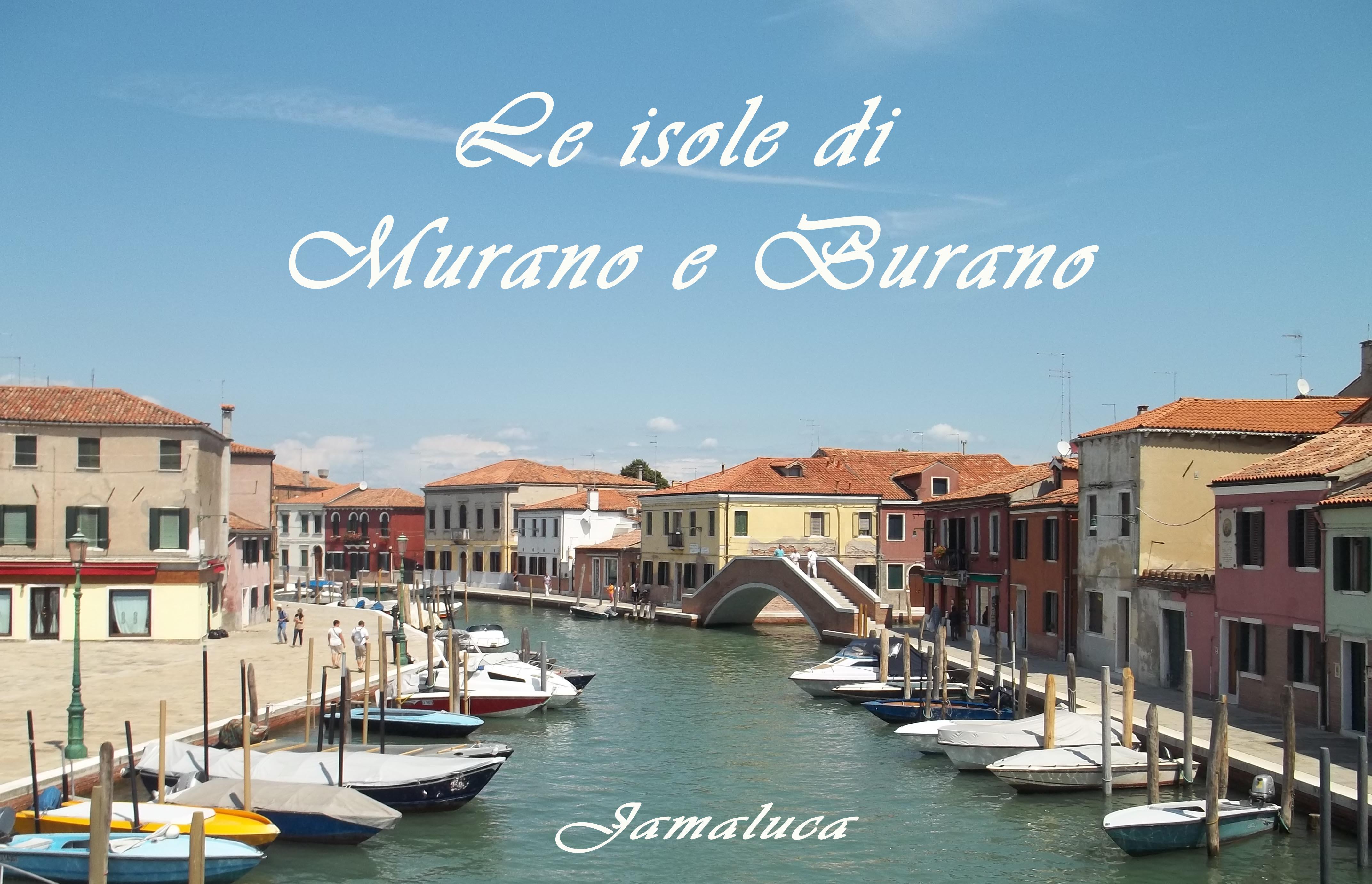 Le isole di Murano e Burano: ci piace fare il bis..