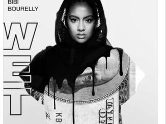 """Listen To Bibi Bourelly New Song Titled as """"Wet"""""""