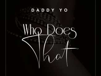 Daddy Yo - Who Does That
