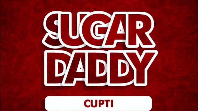 Cupti - Sugar Daddy