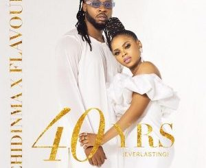 Chidinma & Flavour – 40yrs Everlasting EP
