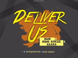 DWB Ft. Rigid Emcee & Agada - Deliver Us