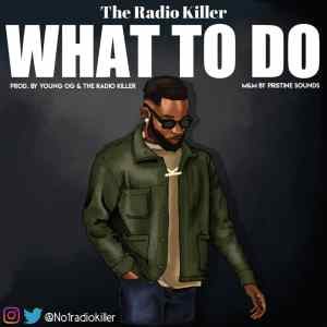 The Radio Killer - What To Do