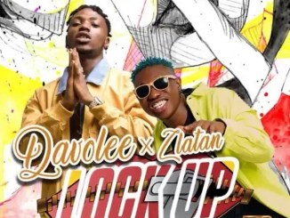 Davolee – Lock Up Ft. Zlatan