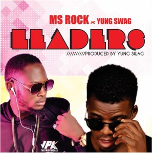 MS Rock – Leaders Ft. YungSwag