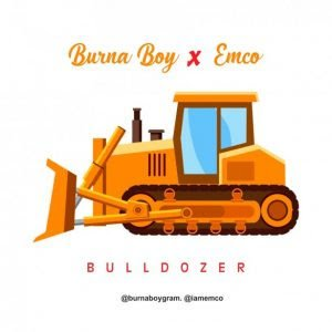 Burna Boy & Emco – Bulldozer
