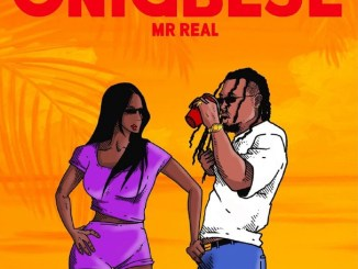 Mr Real – Onigbese