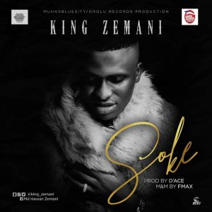 MUSIC: King Zemani - Soke