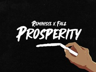Reminisce – Prosperity ft Falz