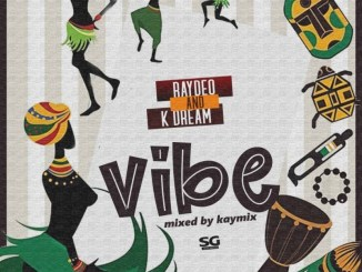Raydeo Ft. KDream – Vibe