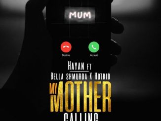 Hayan Ft Bella Shmurda & Hotkid – My Mother Calling