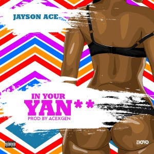 Jayson Ace - In Your Yan
