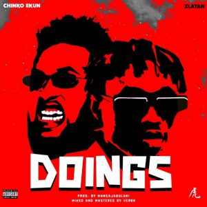 Chinko Ekun – Doings ft. Zlatan