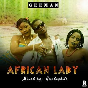 AUDIO & VIDEO: Geeman - African Lady