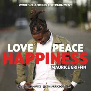 AUDIO + VIDEO: Maurice Griffin - Love Peace Happiness