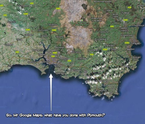 So, Mr Google Maps, what have you done with Plymouth?