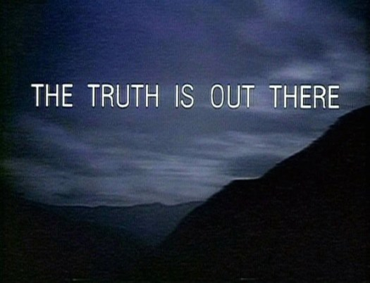 The truth is out there...