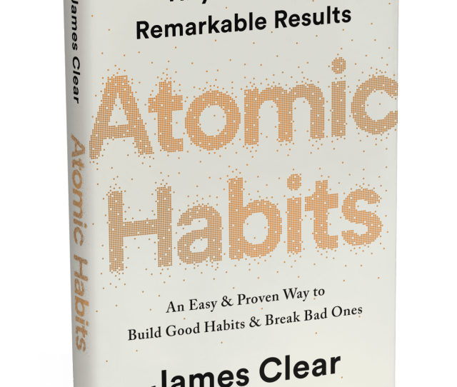 Atomic Habits Will Reshape The Way You Think About Progress And Success And Give You The Tools And Strategies You Need To Transform Your Habits Whether You