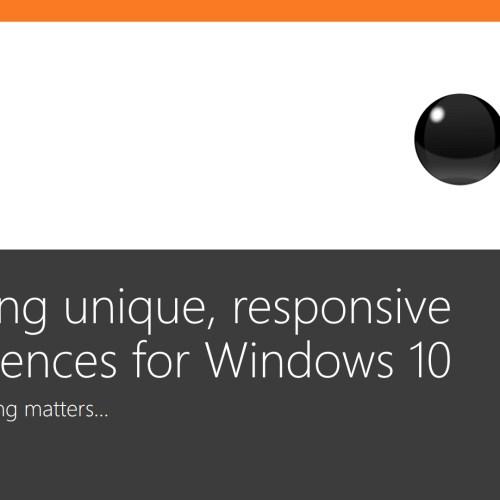 Creating unique, responsive experiences for Windows 10
