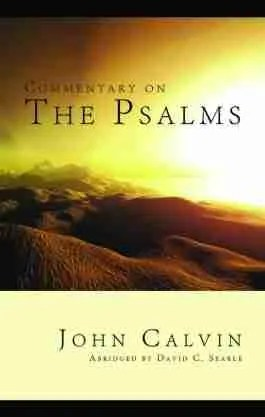 Commentary on the Book of Psalms by John Calvin Banner of Truth Trust
