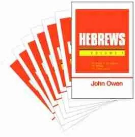 John Owen Bible Commentaries New Testament Hebrews Puritan Reformed Nonconformist Banner of Trust Trust C. H. Spurgeon