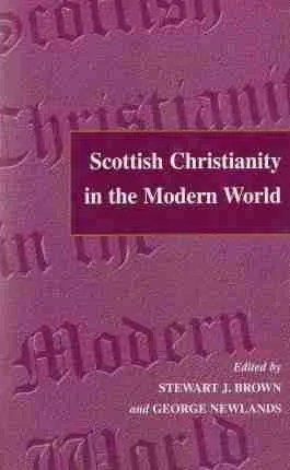 Scottish Christianity in the Modern World Essays for A. C. Cheyne Edinburgh Theological Books