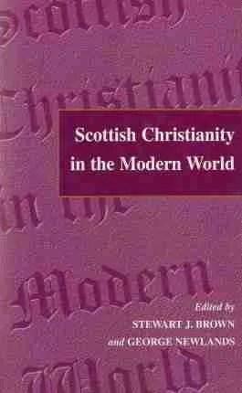 Scottish Christianity in the Modern World Essays for A. C. Cheyne Edinburgh Theological Books