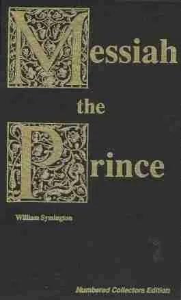 Messiah the Prince by William Symington Reformed Presbyterian Church of Scotland