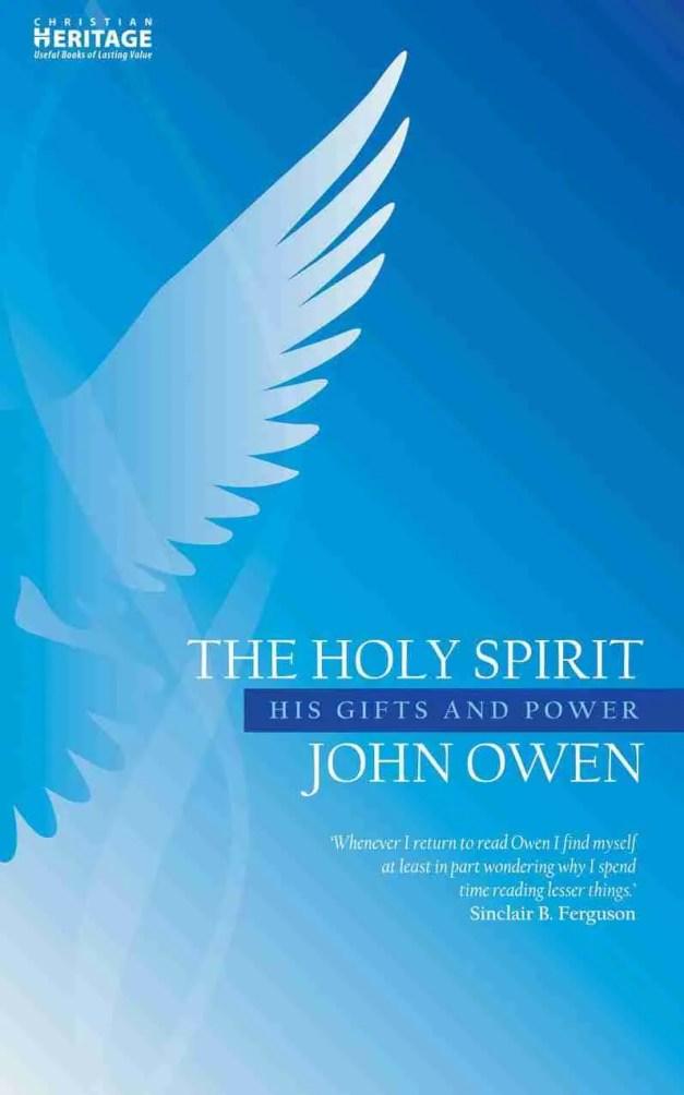 John Owen on the Holy Spirit Puritan Theology Christian Focus