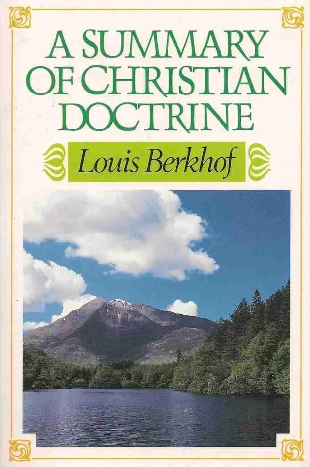 Louis Berkhof Summary of Christian Doctrine Banner of Truth Reformed Theology