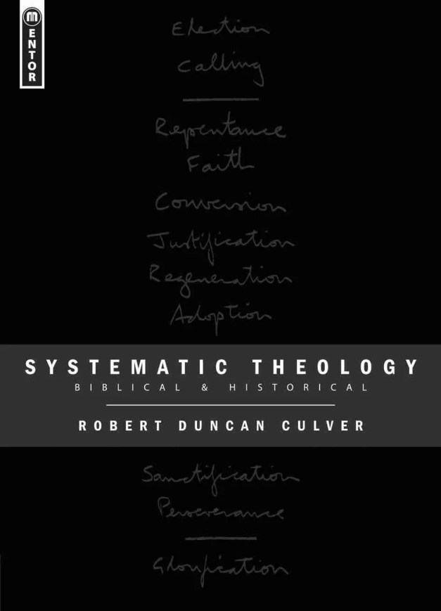 Systematic Theology by Robert Culver Mentor Christian Focus Reformed Books