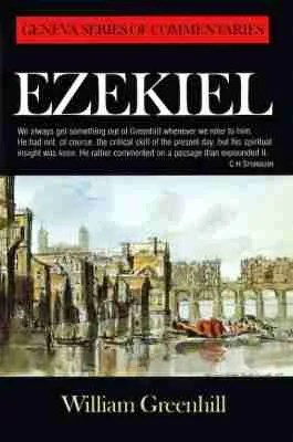 Commentary on Ezekiel by William Greenhill Puritan Westminster Divine