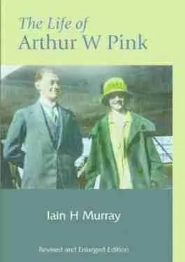 Life of A. W. Pink by Iain H. Murray