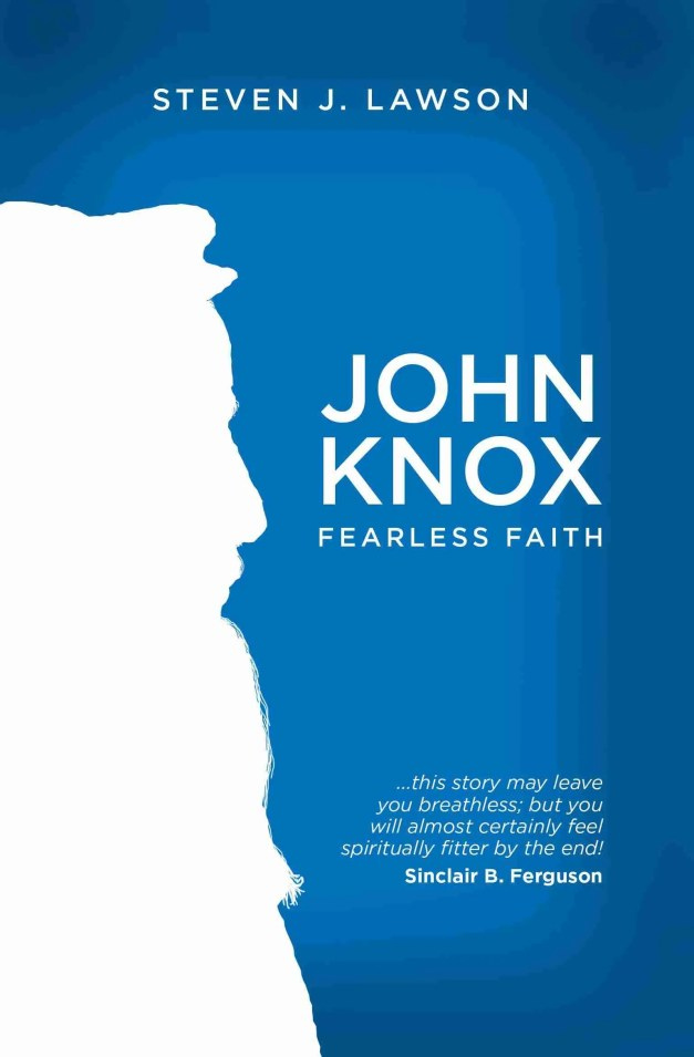 Life of John Knox by Steven J. Lawson Christian Theological Biography Books
