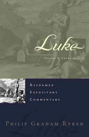 Christian Theological Books Bible Commentaries Presbyterian & Reformed Luke
